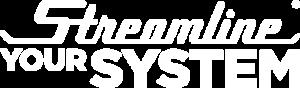 streamline your system